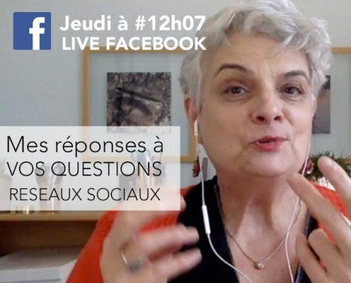 Tous les Jeudis à #12h07, je réponds en Live sur Facebook à vos questions sur les réseaux sociaux !
