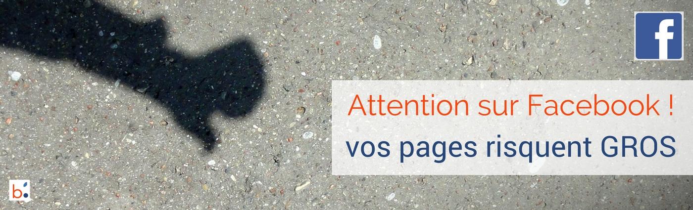 Ne demandez plus à vos fans de liker, commenter, partager, taguer sur Facebook ! Vous risquez de voir votre page enterrée !